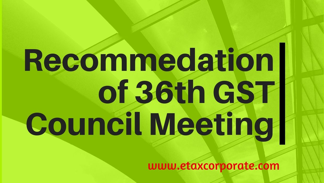 Outcome of 36th GST Council meeting