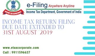 Income Tax Return Filing Due Date Extended to 31st August'2019