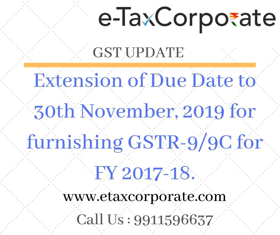 Extension of Due Date to 30th November, 2019 for furnishing 'Annual Return and Reconciliation Statement' for FY 2017-18.